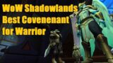 Best Warrior Covenant? (Overview & Discussion) – WoW Shadowlands 9.0 Arms / Fury Warrior Guide