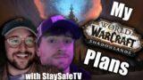 My Shadowlands Plans (ft. StaysafeTV)