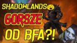 SHADOWLANDS JEST GORSZE OD World of Warcraft: Battle For Azeroth?