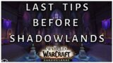 Shadowlands: Release: LAST MINUTE TIPS