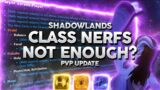 Shadowlands PvP Class Nerfs Too Far or Not Enough? What Needs To Happen