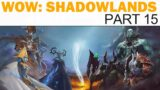 World of WarCraft: Shadowlands – Part 15 (Let's Play / Playthrough)
