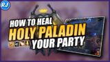 World of Warcraft Shadowlands How To Group Heal or AOE Healing as a Holy Paladin in Mythic+