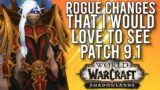 Rogue Changes I Would LOVE To See In Patch 9.1 In Shadowlands! –  WoW: Shadowlands 9.0