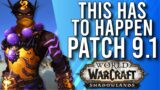 These Things Need To Be PERFECT For Patch 9.1 To Be Amazing In Shadowlands! –  WoW: Shadowlands 9.0