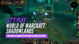 Let's Play World of Warcraft: Shadowlands (World quests in Maldraxxus)
