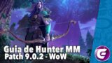 GUIA Completo HUNTER MM | Patch 9.0.2 | WoW Shadowlands