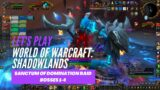 Let's Play World of Warcraft: Shadowlands (Normal Sanctum of Domination First 4 Bosses)